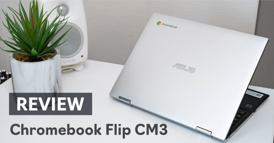 ASUS Chromebook Flip CM3 実機完全レビュー。5万円以下で教育用にもビジネス用途にも使えるエントリーモデル